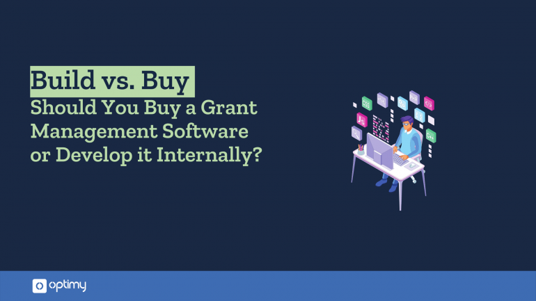 Build vs. Buy: Should You Buy a Grant Management Software or Develop it Internally?