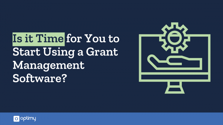 Is it time to use grant management software