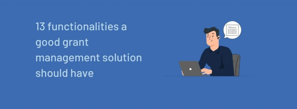 13 functionalities a good grant management solution should have