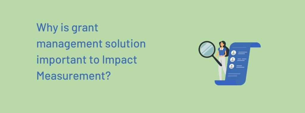 Why is grant management solution important to Impact Measurement